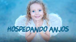 Hospedando Anjos sem saber