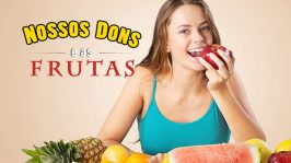 Nossos dons e as frutas