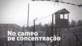 No Campo de Concentração