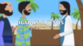 Iguais a Jesus