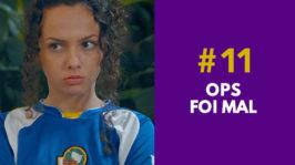 OPS! FOI MAL – FORA DE SÉRIE (1ª Temporada – EP 11)