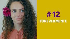 FOREVEMENTE ! – FORA DE SÉRIE (1ª Temporada – EP 12)