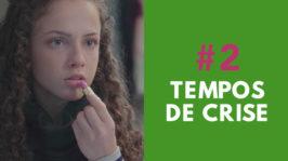TEMPOS DE CRISE – FORA DE SÉRIE (1ª Temporada – EP 2)