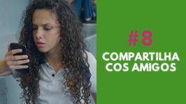 COMPARTILHA COM OS AMIGOS – FORA DE SÉRIE (1ª Temporada – EP 8)