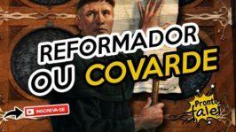 Reformado ou Covarde
