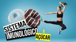 Açúcar x Sistema Imunológico