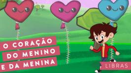 O coração do menino e da menina – LIBRAS