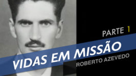 Roberto Azevedo – Parte 1