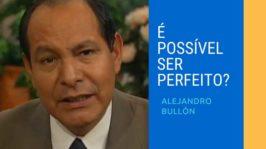 É possível ser perfeito?