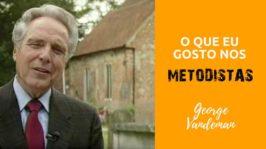 O que eu gosto nos Metodistas