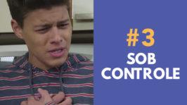 SOB CONTROLE – FORA DE SÉRIE (2ª Temporada – EP 3)