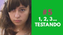 1, 2, 3…. TESTANDO ! – FORA DE SÉRIE (2ª Temporada – EP 5)