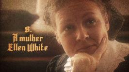 A mulher Ellen White