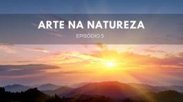Arte na natureza – Parte 1