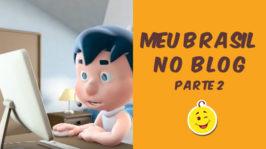 Meu Brasil no blog – Parte 2
