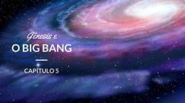 Gênesis e o Big Bang
