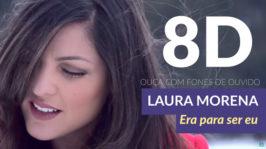 Laura Morena – Áudio 8D