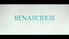 """Série """"RENASCIDOS – NOVO CORAÇÃO"""""""