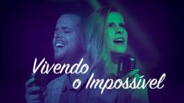 Vivendo o impossível