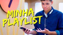 Minha playlist – Parte 1