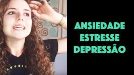 Ansiedade, estresse, crise, depressão: como vencer?