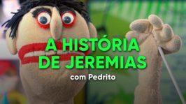 A história de Jeremias