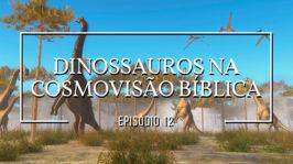Dinossauros na cosmovisão bíblica