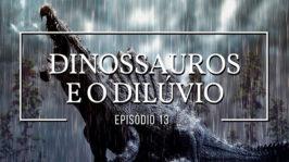 Dinossauros e o dilúvio