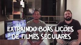 Extraindo Boas Lições de Filmes Seculares