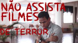 Não assista mais Filmes de Terror