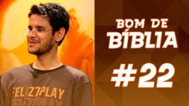 Bom de Bíblia #22