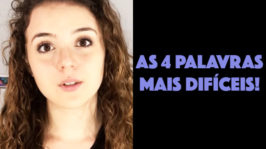 AS 4 PALAVRAS MAIS DIFÍCEIS!!