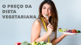 O Preço da Dieta Vegetariana