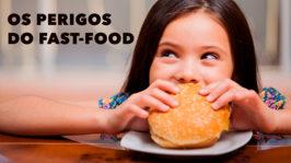 Os perigos do Fast Food