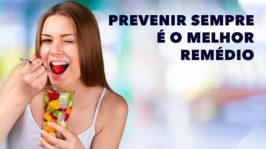 Prevenir sempre é o melhor remédio