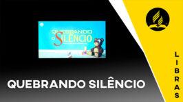 Quebrando Silêncio – LIBRAS