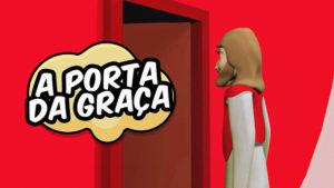 A porta da graça