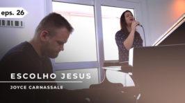 Escolho Jesus