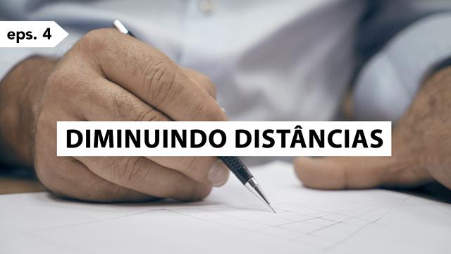 Diminuindo distâncias