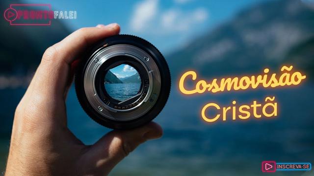 O que é cosmovisão? Como me afeta?
