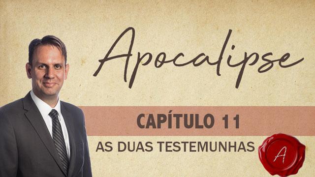 As Duas Testemunhas – Apocalipse 11