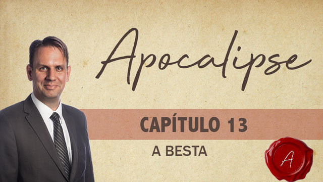 Apocalipse 13 – A besta