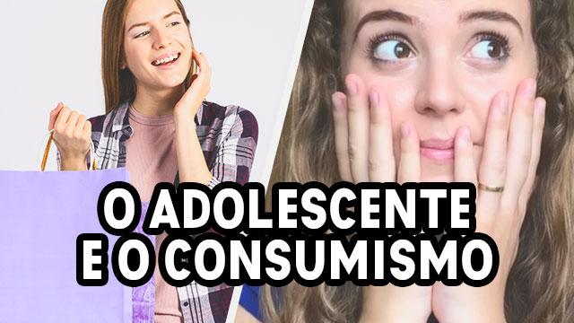 Como um adolescente pode lidar com o consumismo?