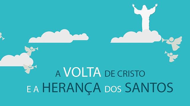 A volta de Cristo e a herança dos santos