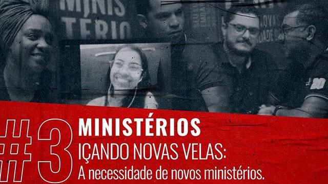 Içando velas: a necessidade de novos ministérios