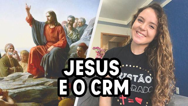 CRM é o que Jesus fazia
