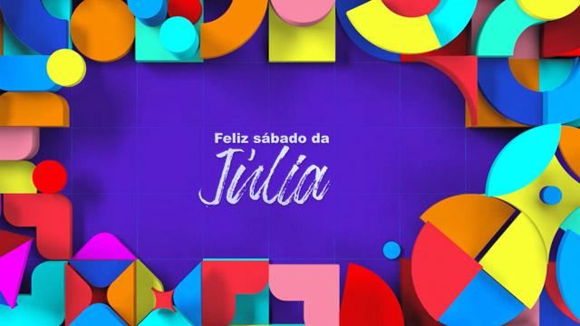 Feliz Sábado da Júlia