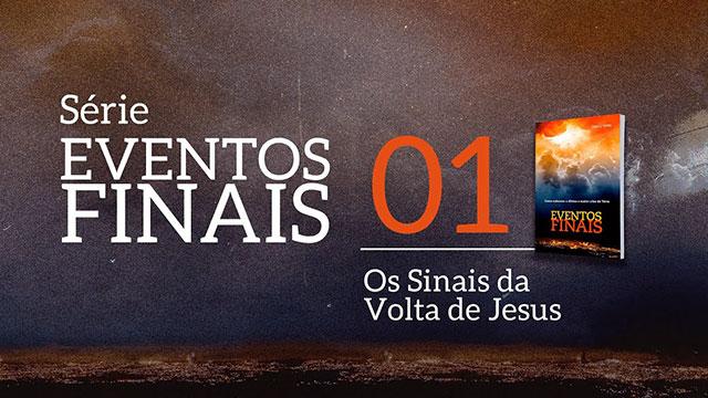 Os sinais da volta de Jesus