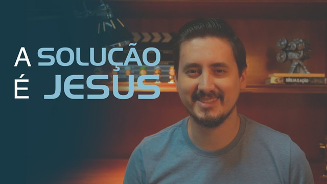 A solução é Jesus