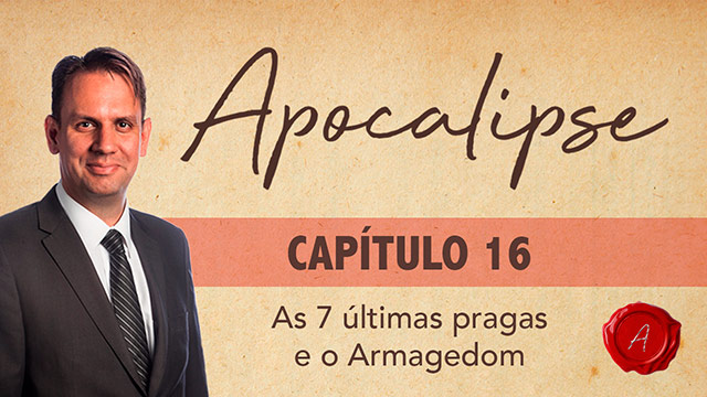 As 7 últimas pragas e o Armagedom